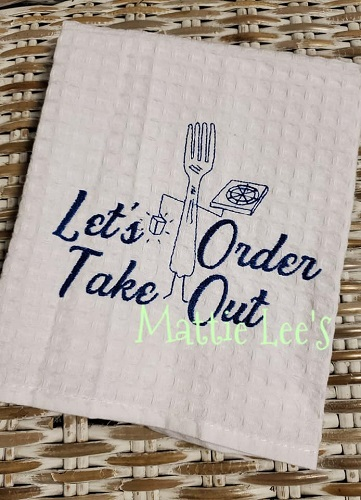 Lets Order Take Out Kitchen Towel