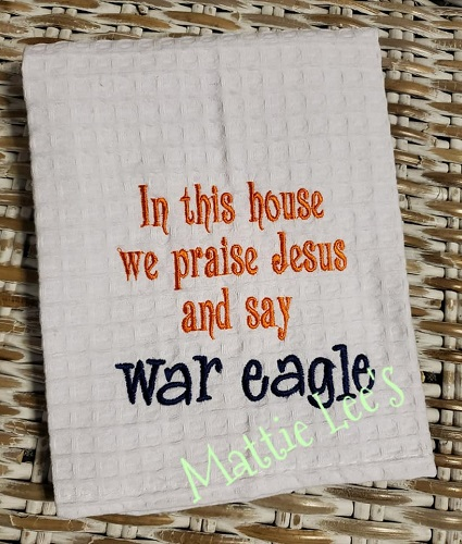 In This House We Say War Eagle Kitchen Towel
