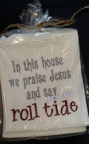 In This House We Say Roll Tide Kitchen Towel