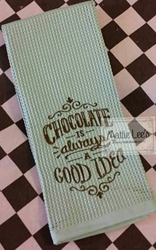 Chocolate Is Always a Good Idea Kitchen Towel