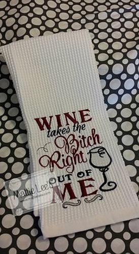 Wine Takes The Bitch Kitchen Kitchen Towel